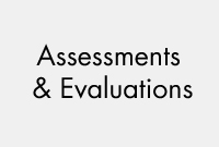 Assessments-Evaluations